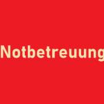 NOTBETREUUNG AN DER OTS